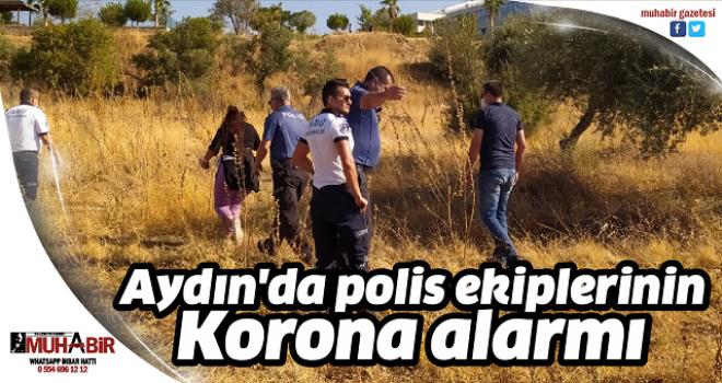 Aydın'da polis ekiplerinin Korona alarmı