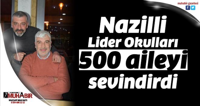 Nazilli Lider Okulları 500 aileyi sevindirdi