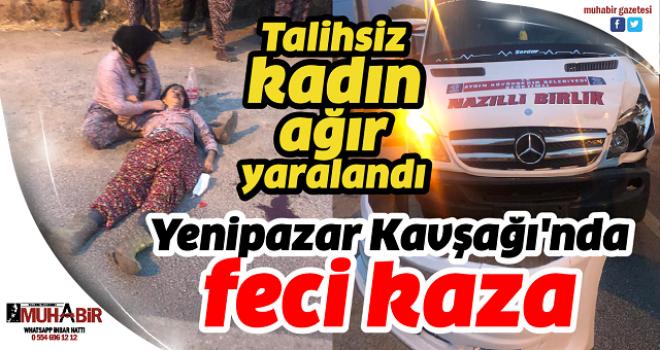 Yenipazar Kavşağı'nda feci kaza