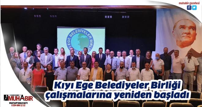 Kıyı Ege Belediyeler Birliği çalışmalarına yeniden başladı