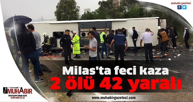 Milas'ta feci kaza; 2 ölü 42 yaralı