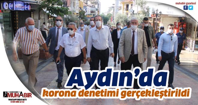 Aydın'da korona denetimi gerçekleştirildi
