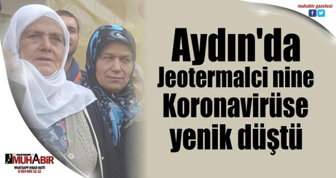 Aydın'da Jeotermalci nine, Korona virüse yenik düştü