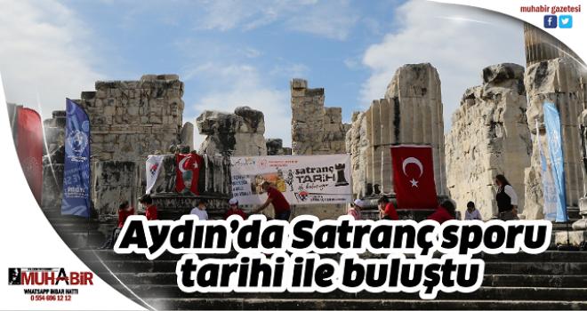 Aydın'da Satranç sporu tarihi ile buluştu