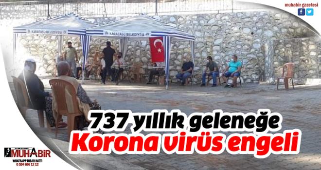 737 yıllık geleneğe Korona virüs engeli