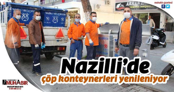 Nazilli'de çöp konteynerleri yenileniyor