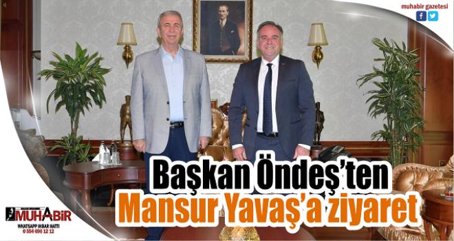Başkan Öndeş'ten Mansur Yavaş'a ziyaret