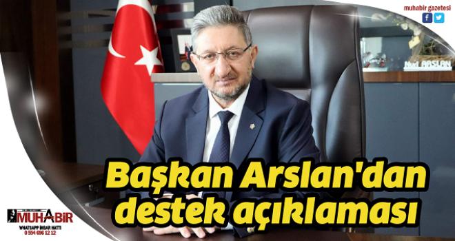 Başkan Arslan'dan destek açıklaması