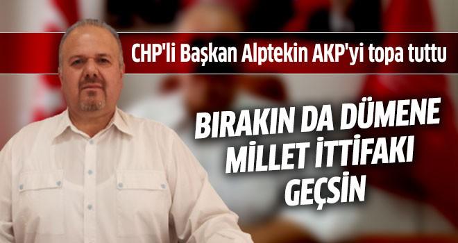 CHP'li Başkan Alptekin AKP'yi topa tuttu