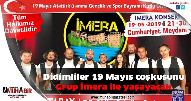 Didimliler 19 Mayıs coşkusunu Grup İmera ile yaşayacak