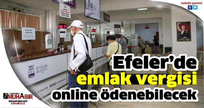 Efeler'de emlak vergisi online ödenebilecek