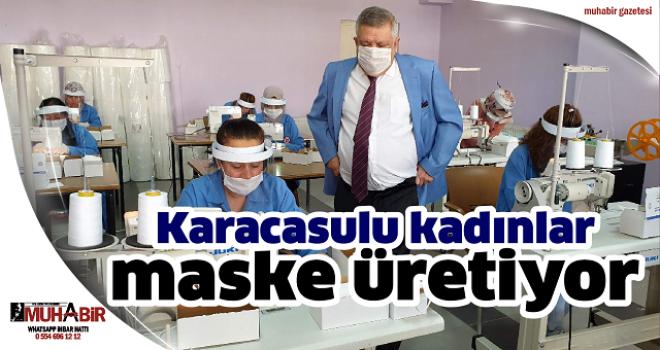 Karacasulu kadınlar maske üretiyor