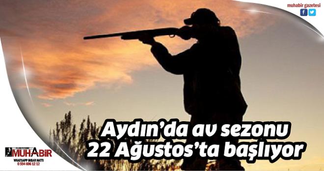 Aydın'da av sezonu 22 Ağustos'ta başlıyor