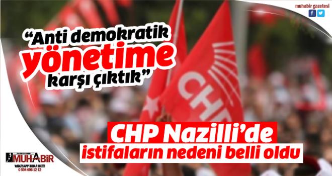 CHP Nazilli'de istifaların nedeni belli oldu