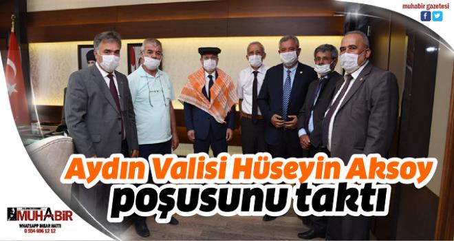 Aydın Valisi Hüseyin Aksoy poşusunu taktı