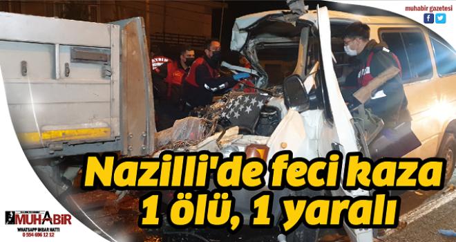 Nazilli'de feci kaza: 1 ölü, 1 yaralı
