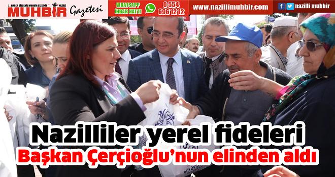 Nazilliler yerel fideleri Başkan Çerçioğlu'nun elinden aldı