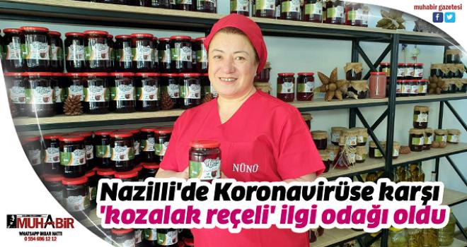 Nazilli'deKoronavirüse karşı 'kozalak reçeli' ilgi odağı oldu