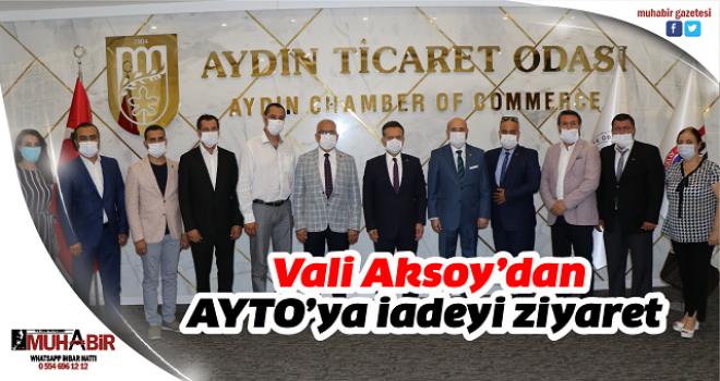 Vali Aksoy'dan AYTO'ya iadeyi ziyaret