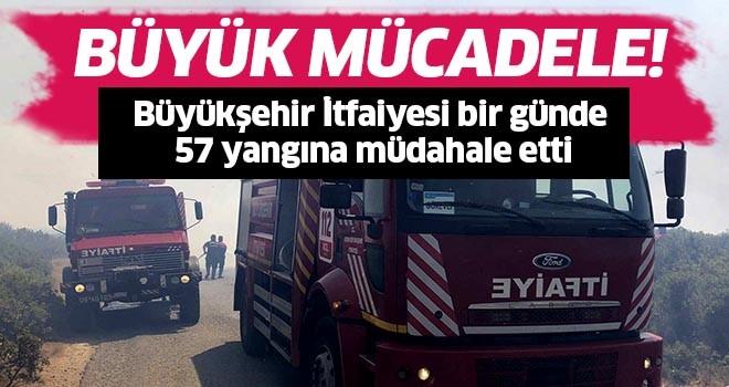 Büyükşehir İtfaiyesi'nden bir günde 57 yangına müdahale