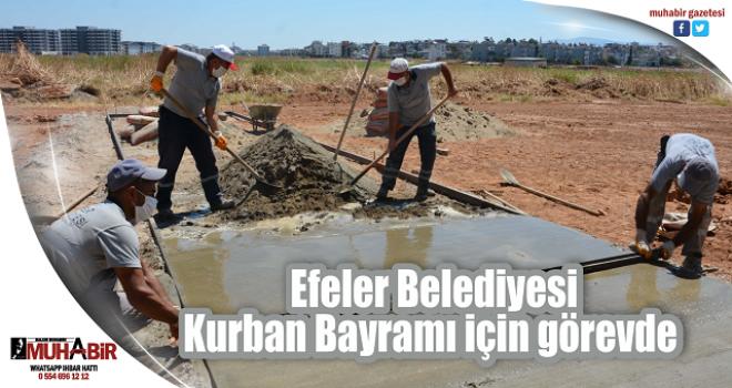 Efeler Belediyesi Kurban Bayramı için görevde