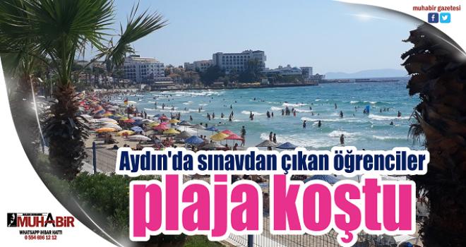 Aydın'da sınavdan çıkan öğrenciler, plaja koştu
