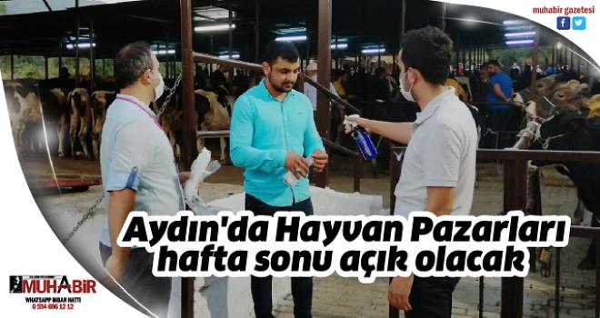 Aydın'da Hayvan Pazarları hafta sonu açık olacak