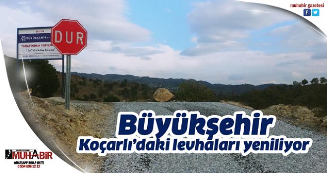 Büyükşehir, Koçarlı'daki levhaları yeniliyor