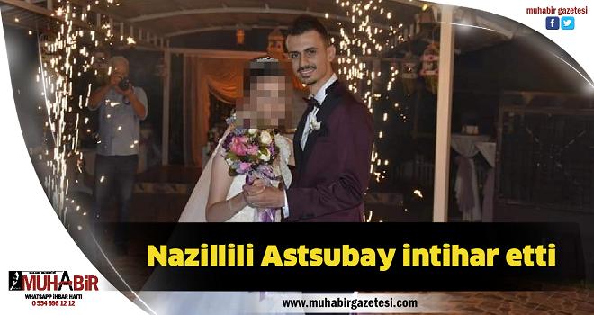 Nazillili Astsubay intihar etti