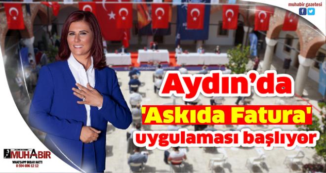 Aydın'da 'Askıda Fatura' uygulaması başlıyor