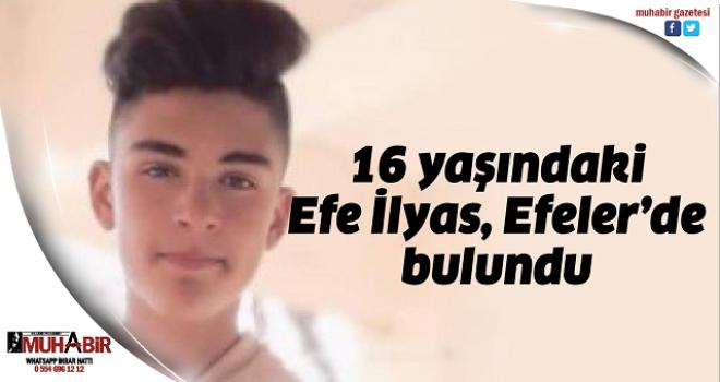 16 yaşındaki Efe İlyas, Efeler'de bulundu