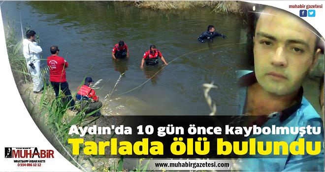 Aydın'da 10 gün önce kaybolmuştu