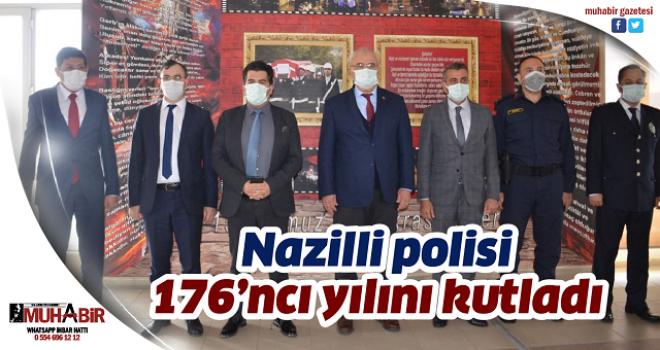 Nazilli polisi 176'ncı yılını kutladı