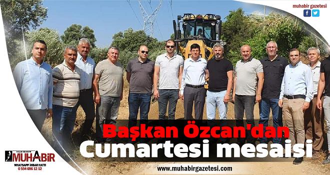 Başkan Özcan'dan Cumartesi mesaisi
