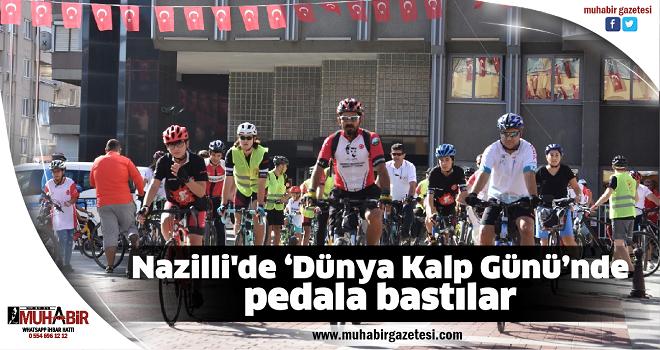 Nazilli'de 'Dünya Kalp Günü'nde pedala bastılar