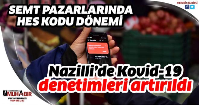 Nazilli'de Kovid-19 denetimleri artırıldı