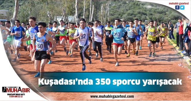 Kuşadası'nda 350 sporcu yarışacak