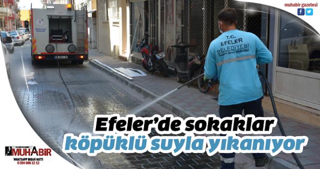 Efeler'de sokaklar köpüklü suyla yıkanıyor