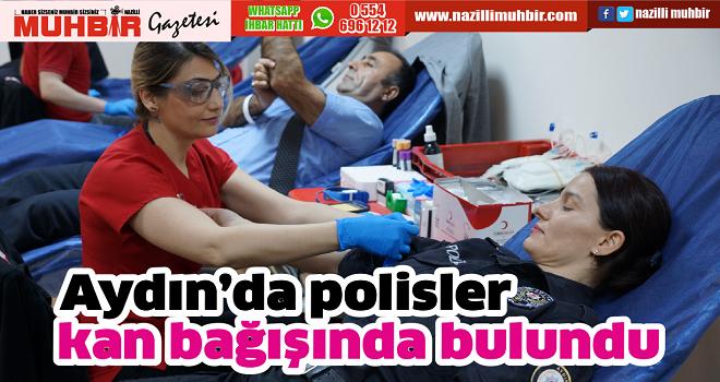 Aydın'da polisler kan bağışında bulundu