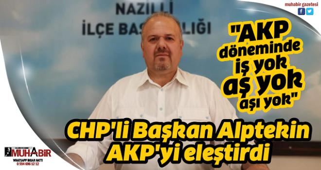 CHP'li Başkan Alptekin AKP'yi eleştirdi