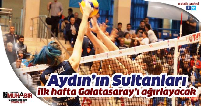 Aydın'ın Sultanları ilk hafta Galatasaray'ı ağırlayacak
