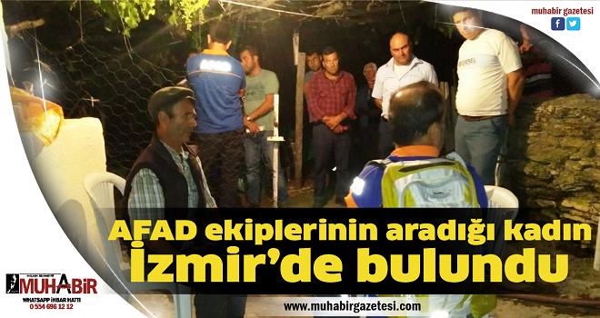 AFAD ekiplerinin aradığı kadın İzmir'de bulundu