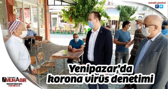 Yenipazar'da korona virüs denetimi