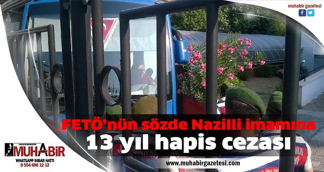 FETÖ'nün sözde Nazilli imamına 13 yıl hapis cezası