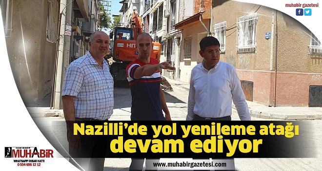 Nazilli'de yol yenileme atağı devam ediyor