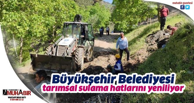 Büyükşehir Belediyesi tarımsal sulama hatlarını yeniliyor