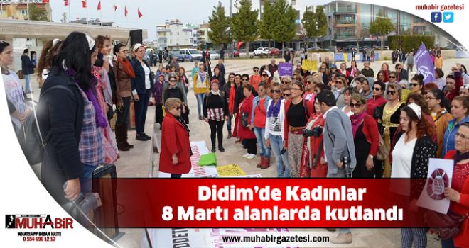 Didim'de Kadınlar 8 Martı alanlarda kutlandı