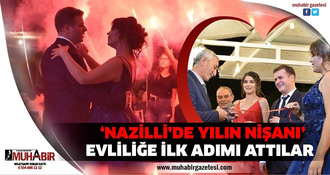 'NAZİLLİ'DE YILIN NİŞANI'