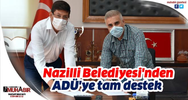Nazilli Belediyesi'nden ADÜ'ye tam destek