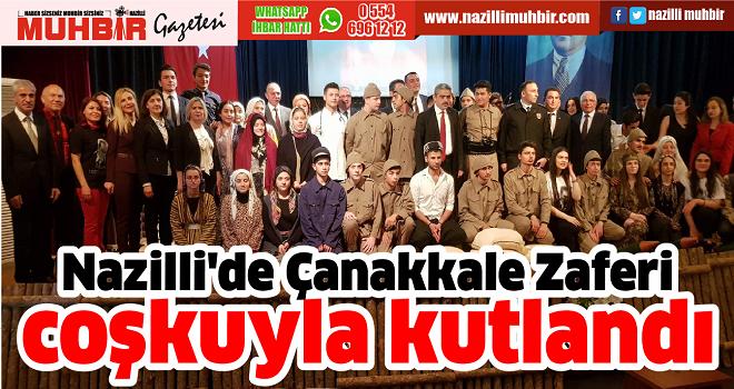 Nazilli'de Çanakkale Zaferi coşkuyla kutlandı